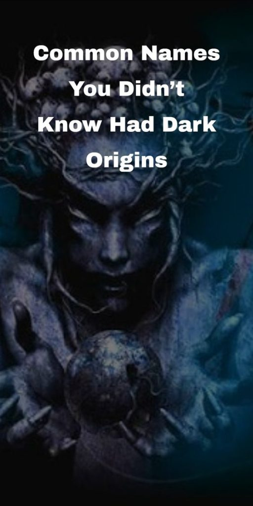 Names You Didn't Know Had Dark Origins 1