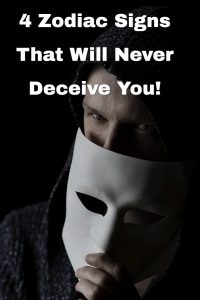 4 Zodiac Signs That Will Never Deceive You! 1