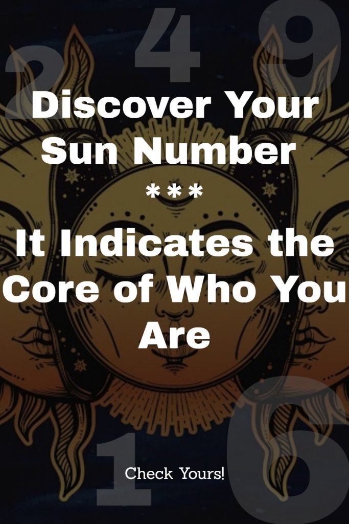 Discover Your Sun Number – It Indicates the Core of Who You Are 1