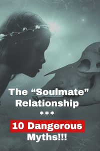 "10 Dangerous Myths About The ""Soulmate"" Relationship 1"