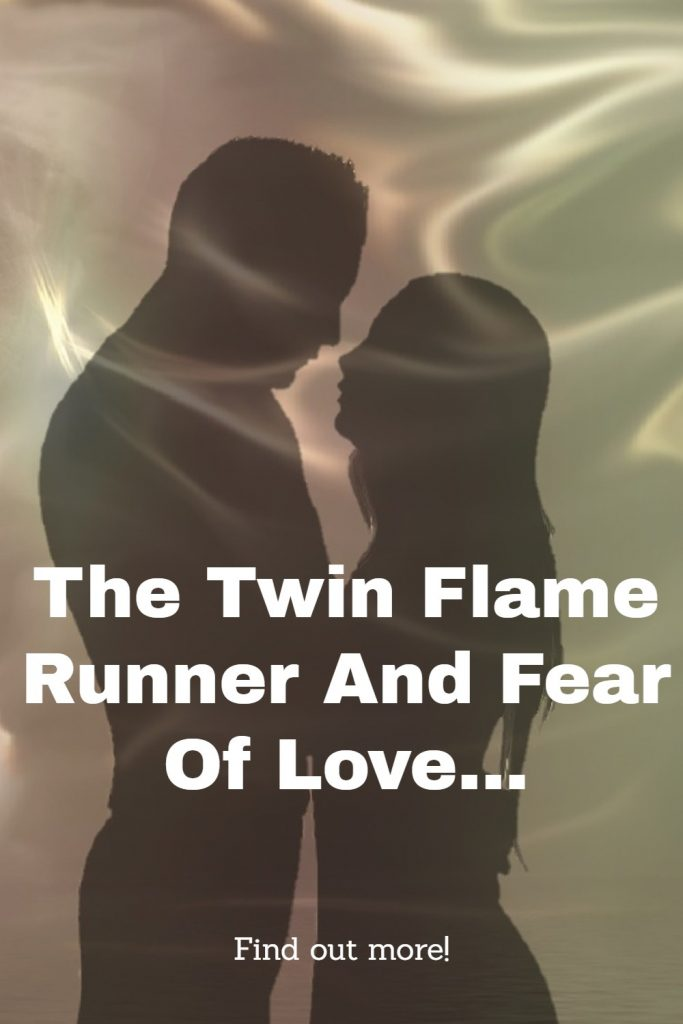The Twin Flame Runner And Fear Of Love 1