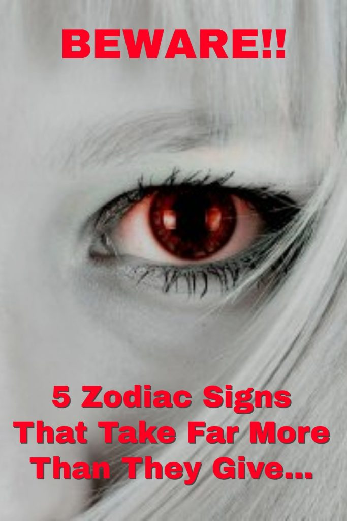 5 Zodiac Signs That Take Far More Than They Give! 1