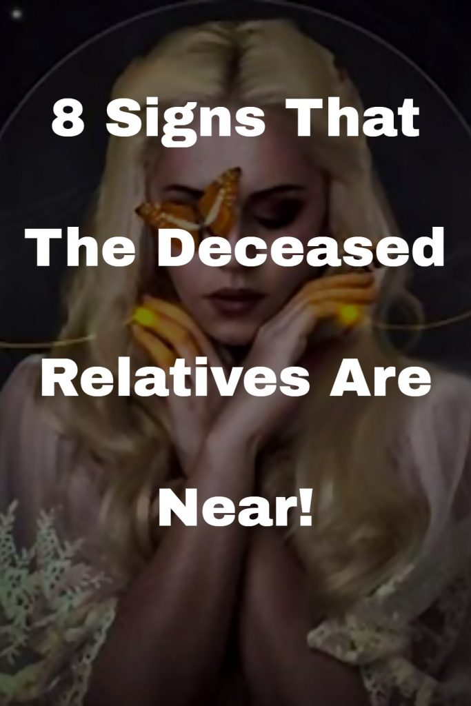 8 Signs That The Deceased Relatives Are Near! 1