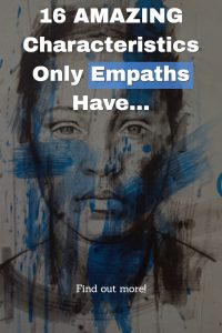 16 Characteristics Only Empaths Have 1