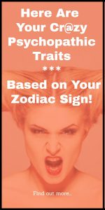 Here Are Your Psychopathic Traits, Based on Your Zodiac Sign 1