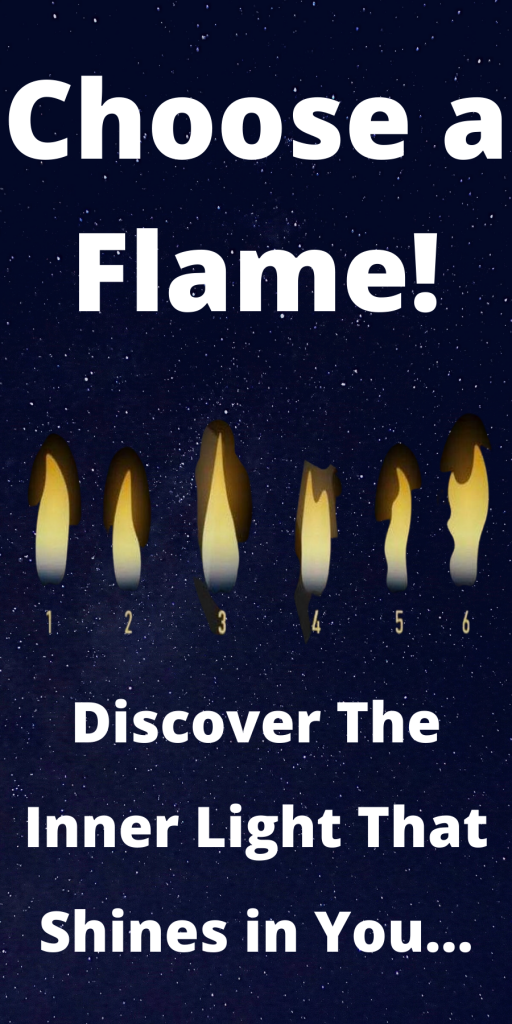 Pick a Flame! Discover the Inner Light That Shines in You... 2